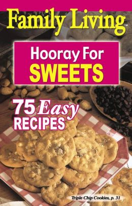 Family Living: Hooray for Sweets (Leisure Arts #5024)