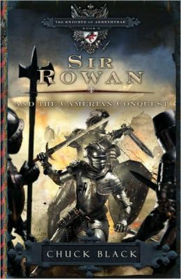 Sir Rowan and the Camerian Conquest (The Knights of Arrethtrae) Chuck Black