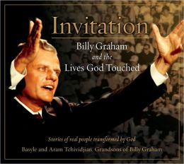 Invitation: Billy Graham and the Lives He Touched
