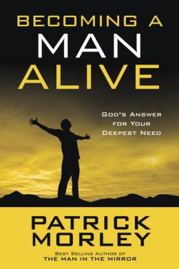 Becoming a Man Alive (10-PK): God's Answer for Your Deepest Need