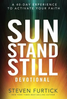Sun Stand Still Devotional: A Forty-Day Experience to Activate Your Faith