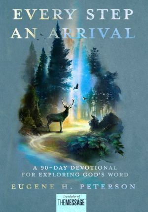 Book Every Step an Arrival: A 90-Day Devotional for Exploring God's Word