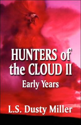 Hunters of the Cloud II: Early Years