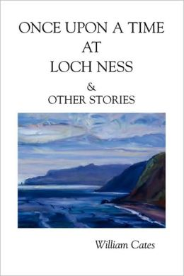 ONCE upon A TIME at LOCH NESS and OTHER STORIES