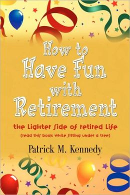 How To Have Fun With Retirement