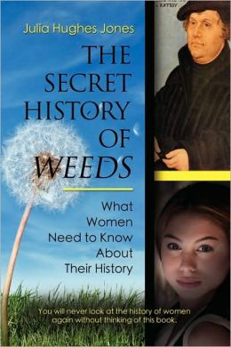 The Secret History of Weeds: What Women Need To Know About Their History