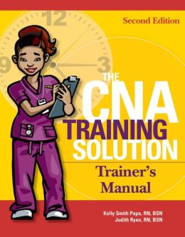 CNA Training Solution: Trainer's Manual