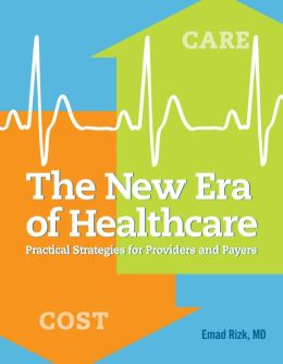 New Era of Healthcare: Practical Strategies for Providers and Payers