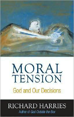 Moral Tension: God in Our Decisions