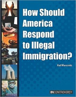 How Should America Respond to Illegal Immigration?