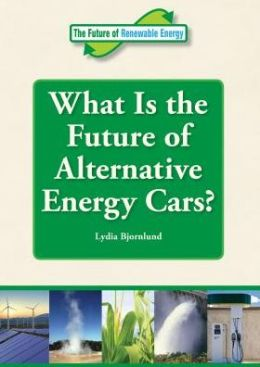 What Is the Future of Alternative Energy Cars?