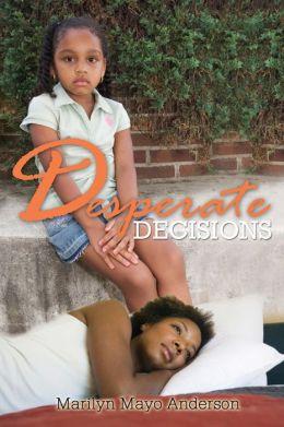Desperate Decisions