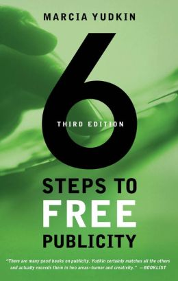 6 Steps to Free Publicity, Third Edition
