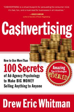 Cashvertising: How to Use More Than 100 Secrets of Ad-Agency Psychology to Make BIG MONEY Selling Anything to Anyone
