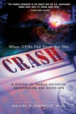Crash: When UFOs Fall From the Sky: A History of Famous Incidents, Conspiracies, and Cover-Ups