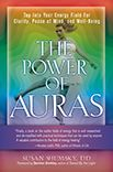 The Power of Auras: Tap Into Your Energy Field For Clarity, Peace of Mind, and Well-Being
