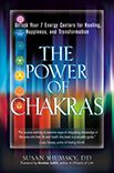 Book Cover Image. Title: The Power of Chakras:  Unlock Your 7 Energy Centers for Healing, Happiness and Transformation, Author: Susan Shumsky