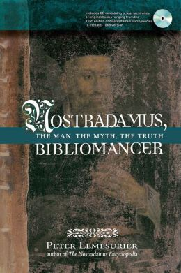 Nostradamus, Bibliomancer: The Man, the Myth, the Truth