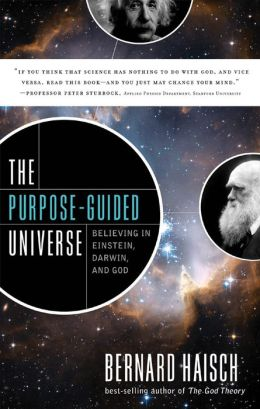 The Purpose-Guided Universe: Believing In Einstein, Darwin, and God