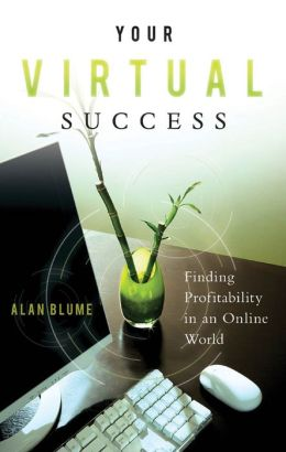 Your Virtual Success: Finding Profitability in an Online World