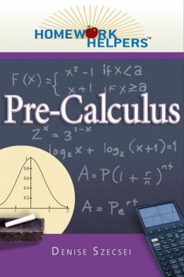 Homework Helpers: Pre-Calculus