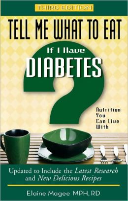 Tell Me What to Eat if I Have Diabetes, Third Edition