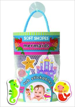 Soft Shapes Tub Stickables: mermaids (Illustrated Bath Stickers)