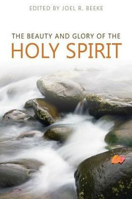 The Beauty and Glory of the Holy Spirit