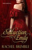 Book Cover Image. Title: The Seduction of Emily, Author: Rachel Brimble