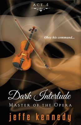 Master of the Opera, Act 4: Dark Interlude