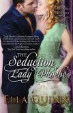 Book Cover Image. Title: The Seduction of Lady Phoebe, Author: Ella Quinn