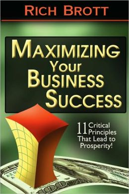 Maximizing Your Business Success: 11 Critical Principles That Lead to Prosperity!