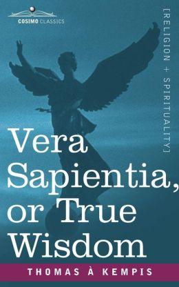 Vera Sapientia, or True Wisdom