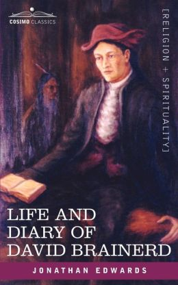 Life and Diary of David Brainerd