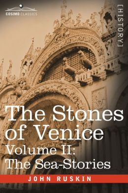 Stones of Venice -: The Sea Stories