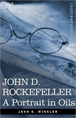 John D Rockefeller: A Portrait in Oils