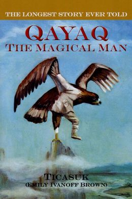 The Longest Story Ever Told: Qayaq, The Magical Man