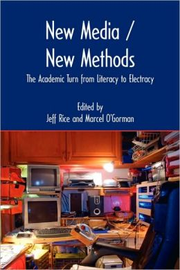 New Media/New Methods: The Academic Turn from Literacy to Electracy