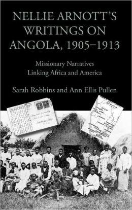 Nellie Arnott's Writings On Angola, 1905-1913