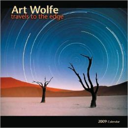 2009 Art Wolfe, Travels to the Edge Wall Calendar