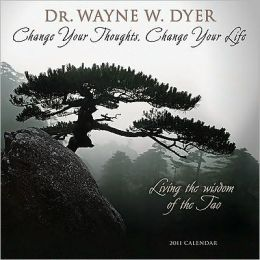 2011 Dr. Wayne W. Dyer: Living the Wisdom of the Tao Wall Calendar