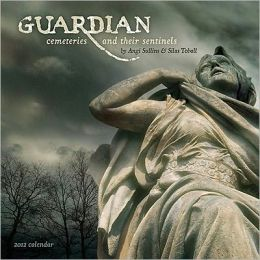 2012 Guardian: Cemeteries and Their Sentinels Wall Calendar