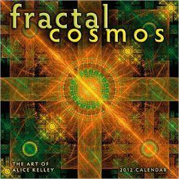 2012 Fractal Cosmos: The Art of Alice Kelley Wall Calendar