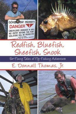 Redfish, Bluefish, Sheefish, Snook: Far-Flung Tales of Fly-Fishing Adventure