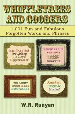 Whiffletrees and Goobers: 1,000 Other Old-Time American Words and Phrases Defined
