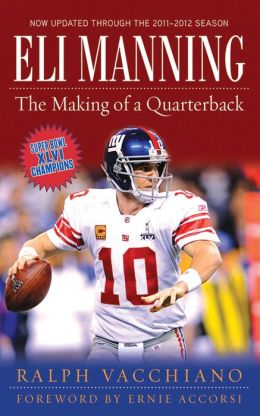 Eli Manning and the Making of a Quarterback: The Incredible Rise of the New York Giants