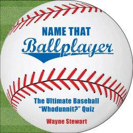 Name That Ballplayer: The Ultimate Baseball