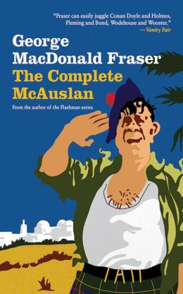 The Complete McAuslan: All the Hilarious McAuslan Stories in One Volume