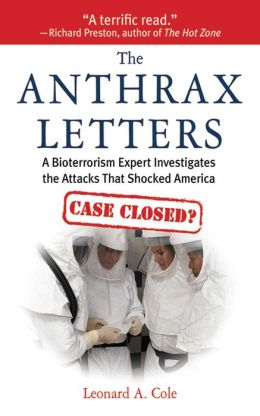 The Anthrax Letters: A Leading Expert on Bioterrorism Explains the Science Behind the Anthrax Attacks