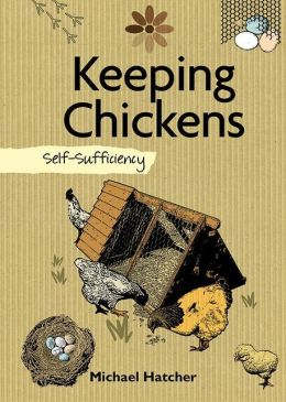 Keeping Chickens: Self-Sufficiency